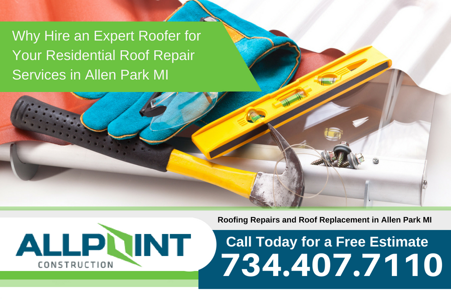 Why Hire an Expert Roofer for Your Residential Roof Repair Services in Allen Park MI