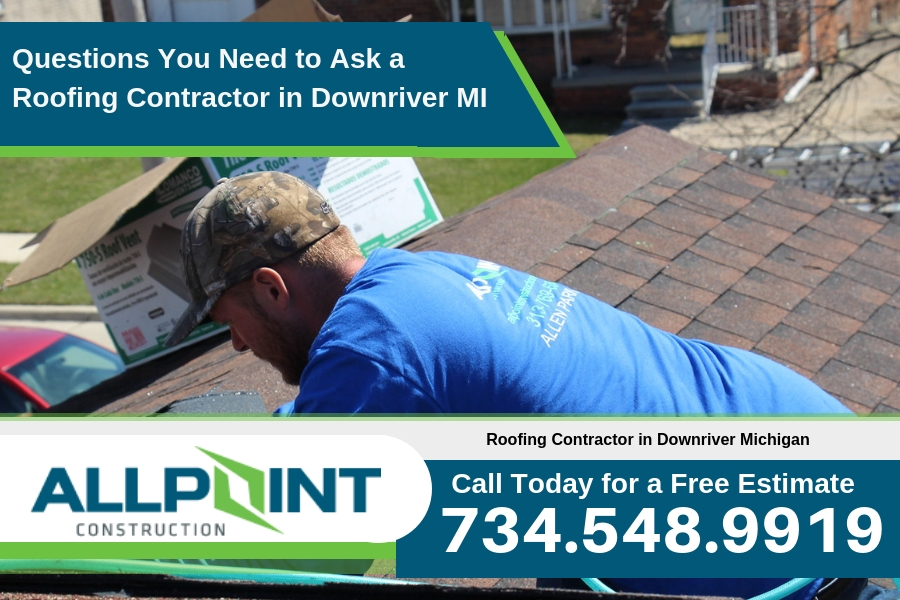 Questions You Need to Ask a Roofing Contractor in Downriver Michigan