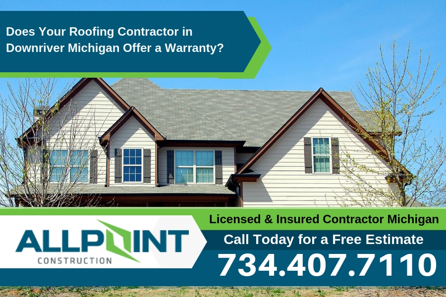 Does Your Roofing Contractor in Downriver Michigan Offer a Warranty?