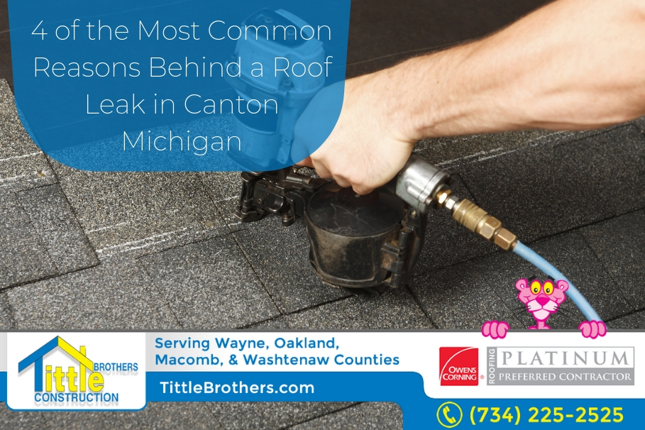 4 of the Most Common Reasons Behind a Roof Leak in Canton Michigan