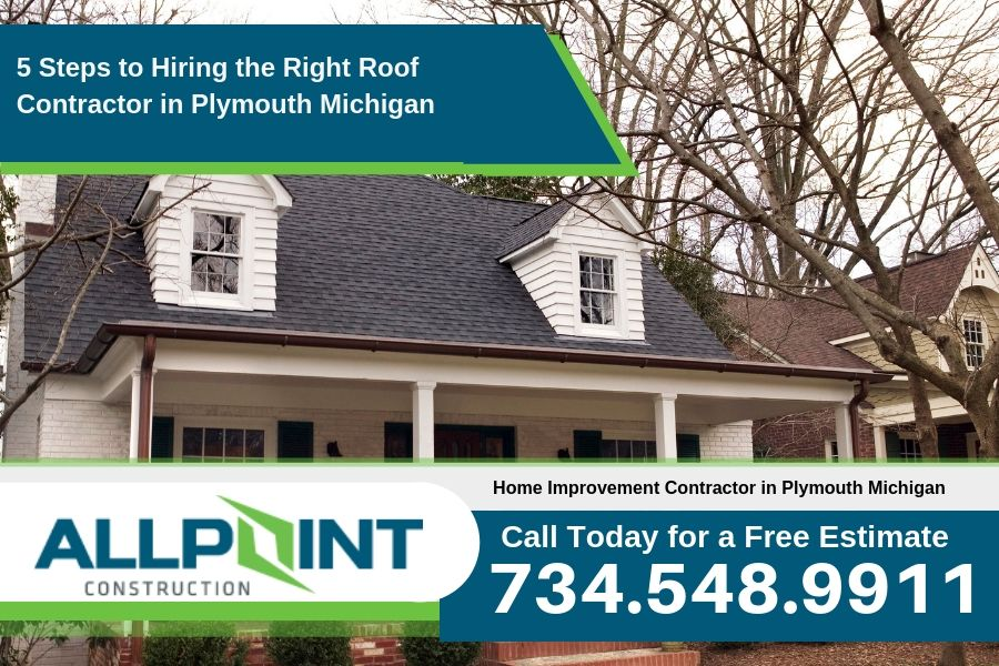 5 Steps to Hiring the Right Roof Contractor in Plymouth Michigan