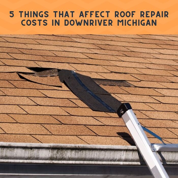 5 Things That Affect Roof Repair Costs in Downriver Michigan