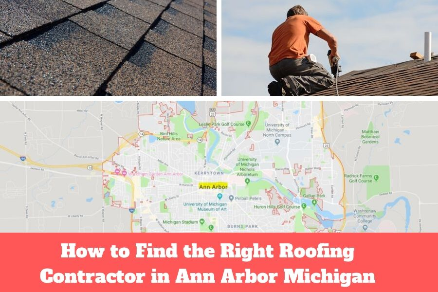 How to Find the Right Roofing Contractor in Ann Arbor Michigan