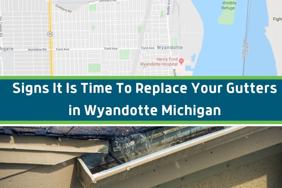 Signs It Is Time To Replace Your Gutters in Wyandotte Michigan