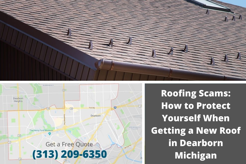 Roofing Scams: How to Protect Yourself When Getting a New Roof in Dearborn Michigan