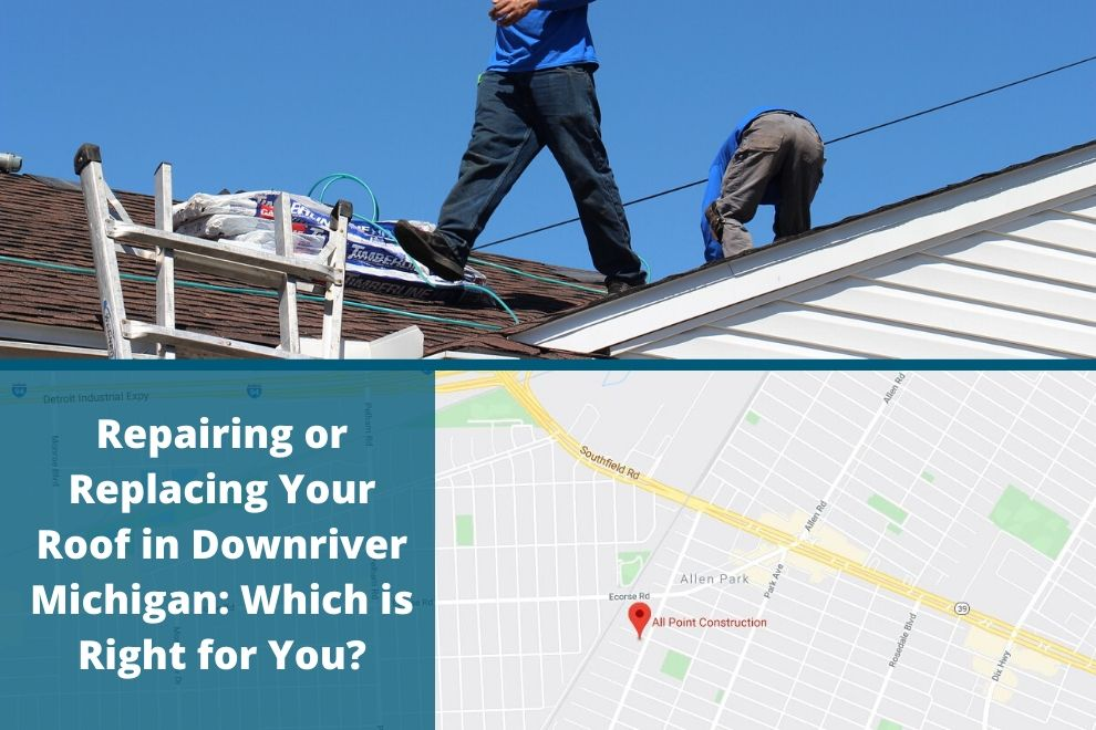 Repairing or Replacing Your Roof in Downriver Michigan: Which is Right for You?