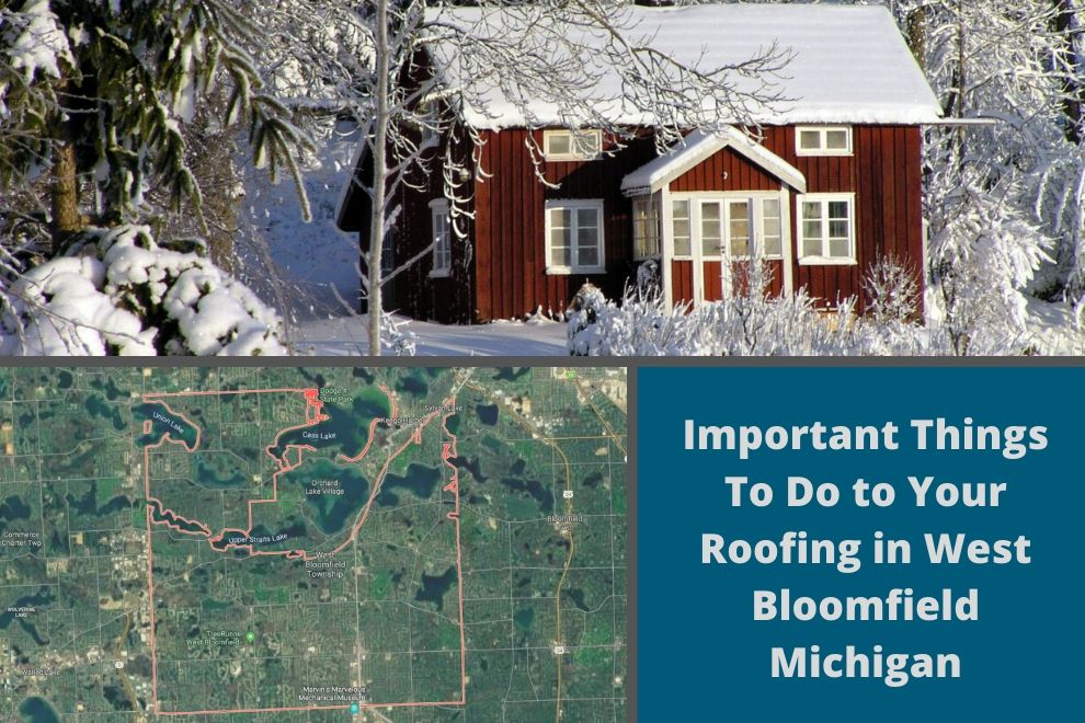 Important Things To Do to Your Roofing in West Bloomfield Michigan