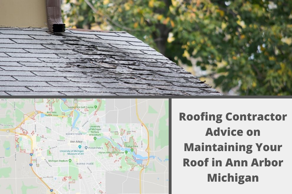 Roofing Contractor Advice on Maintaining Your Roof in Ann Arbor Michigan