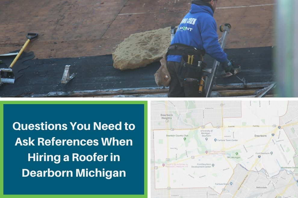 Questions You Need to Ask References When Hiring a Roofer in Dearborn Michigan