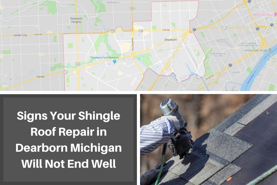 Signs Your Shingle Roof Repair in Dearborn Michigan Will Not End Well