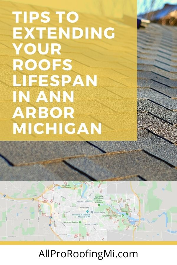 Tips To Extending Your Roofs Lifespan in Ann Arbor Michigan